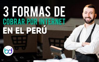 3 Formas de COBRAR POR INTERNET en el Perú